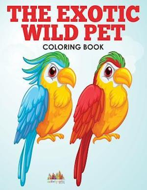 Bog, paperback The Exotic Wild Pet Coloring Book af Activity Attic