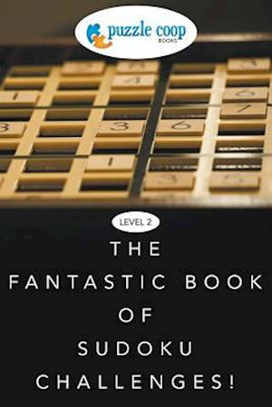 Bog, hæftet Level 2: The Fantastic Book of Sudoku Challenges! af Puzzle Coop Books