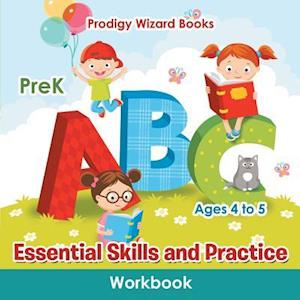 Bog, hæftet Essential Skills and Practice Workbook | PreK - Ages 4 to 5 af Prodigy Wizard