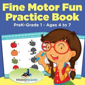 Bog, hæftet Fine Motor Fun Practice Book | PreK-Grade 1 - Ages 4 to 7 af Prodigy Wizard