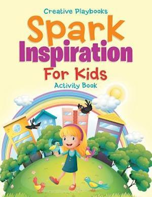 Bog, hæftet Spark Inspiration For Kids Activity Book af Creative Playbooks