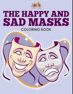The Happy and Sad Masks Coloring Book