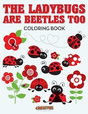 Bog, paperback The Ladybugs Are Beetles Too Coloring Book af Creative Playbooks