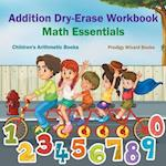 Addition Dry-Erase Workbook Math Essentials Children's Arithmetic Books af Prodigy Wizard Books