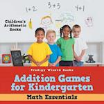 Addition Games for Kindergarten Math Essentials - Children's Arithmetic Books