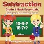 Subtraction Grade 1 Math Essentials - Children's Arithmetic Books