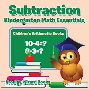 Bog, paperback Subtraction Kindergarten Math Essentials Children's Arithmetic Books af Prodigy Wizard Books
