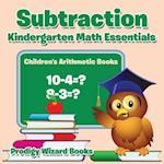 Subtraction Kindergarten Math Essentials | Children's Arithmetic Books