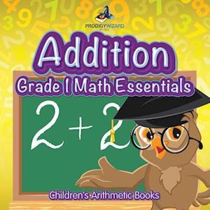Bog, paperback Addition Grade 1 Math Essentials Children's Arithmetic Books af Prodigy Wizard Books