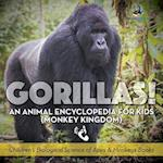 Gorillas! An Animal Encyclopedia for Kids (Monkey Kingdom) - Children's Biological Science of Apes & Monkeys Books af Prodigy Wizard Books