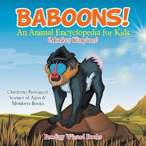 Bog, hæftet Baboons! An Animal Encyclopedia for Kids (Monkey Kingdom) - Children's Biological Science of Apes & Monkeys Books af Prodigy Wizard Books
