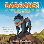 Baboons! An Animal Encyclopedia for Kids (Monkey Kingdom) - Children's Biological Science of Apes & Monkeys Books