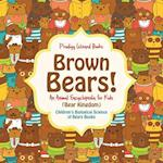 Brown Bears! An Animal Encyclopedia for Kids (Bear Kingdom) - Children's Biological Science of Bears Books