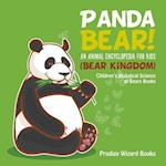 Panda Bear! An Animal Encyclopedia for Kids (Bear Kingdom) - Children's Biological Science of Bears Books