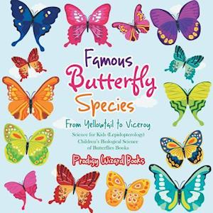Bog, hæftet Famous Butterfly Species: From Yellowtail to Viceroy - Science for Kids (Lepidopterology) - Children's Biological Science of Butterflies Books af Prodigy Wizard Books