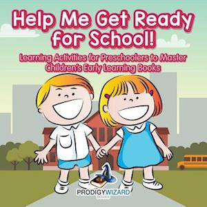 Bog, hæftet Help Me Get Ready for School! Learning Activities for Preschoolers to Master - Children's Early Learning Books af Prodigy Wizard