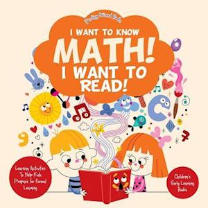 Bog, hæftet I Want to Know Math! I Want to Read! Learning Activities to Help Kids Prepare for Formal Learning - Children's Early Learning Books af Prodigy Wizard