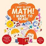 I Want to Know Math! I Want to Read! Learning Activities to Help Kids Prepare for Formal Learning - Children's Early Learning Books