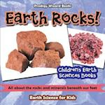 Earth Rocks! - All about the Rocks and Minerals Beneath Our Feet. Earth Science for Kids - Children's Earth Sciences Books