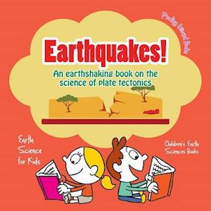 Bog, hæftet Earthquakes! - An Earthshaking Book on the Science of Plate Tectonics. Earth Science for Kids - Children's Earth Sciences Books af Prodigy Wizard