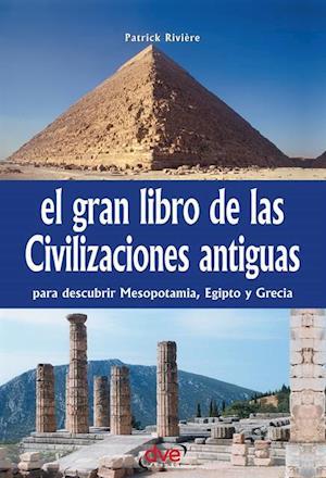 El gran libro de las civilizaciones antiguas af Patrick Riviere