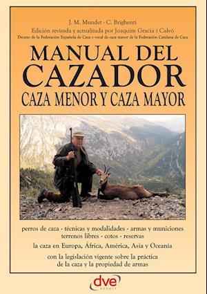 Manual del cazador af C. Brighenti, J. M. Mundet