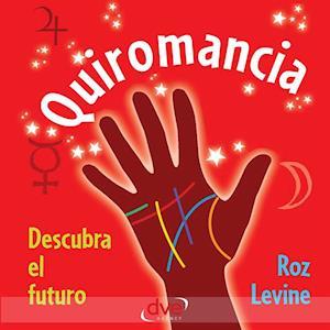 Quiromancia: descubra el futuro af Roz Levine