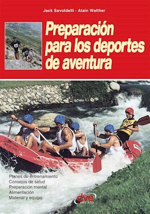 Preparacion para los deportes de aventura af Alain Walter, Jack Savoldelli
