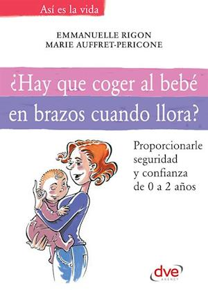 Hay que coger al bebe en brazos cuando llora?