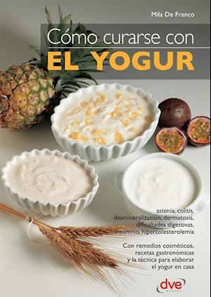 Como curarse con el yogur af Mila de Franco