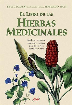 El libro de las hierbas medicinales af Bernardo Ticli, Tina Cecchini
