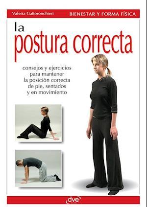 La postura correcta af Valeria Gattoronchieri