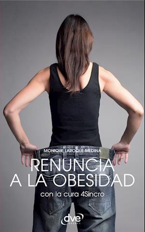 Renuncia a la obesidad af Monique Laroque-Medina
