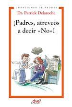 !Padres, atreveos a decir No af Patrick Dr. Delaroche