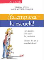 !Ya empieza la escuela!. Para padres con ninos de 3 a 6 anos. El dia a dia en la escuela infantil af Myriam Szejer, Marie Auffret-Pericone