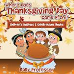 Where Does Thanksgiving Day Come From? | Children's Holidays & Celebrations Books
