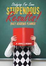 Studying For Some Stupendous Results! Daily Academic Planner