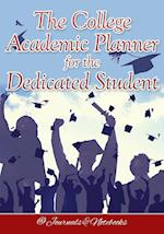 The College Academic Planner for the Dedicated Student