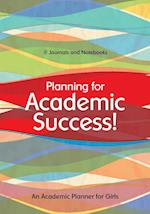 Planning for Academic Success! An Academic Planner for Girls