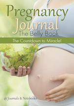 Pregnancy Journal the Belly Book: The Countdown to Miracle!