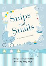 Snips and Snails: A Pregnancy Journal for Bouncing Baby Boys