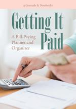 Getting It Paid: A Bill-Paying Planner and Organizer