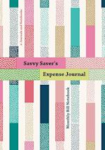 Savvy Saver's Expense Journal - Monthly Bill Notebook