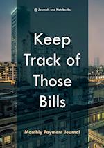 Keep Track of Those Bills - Monthly Payment Journal