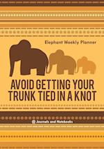 Avoid Getting Your Trunk Tied in a Knot: Elephant Weekly Planner