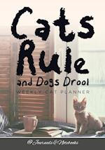 Cats Rule and Dogs Drool Weekly Cat Planner