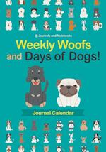 Weekly Woofs and Days of Dogs! Journal Calendar