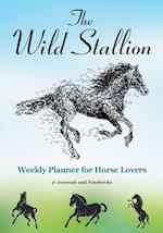 The Wild Stallion Weekly Planner for Horse Lovers