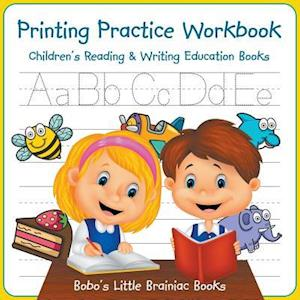 Bog, hæftet Printing Practice Workbook : Children's Reading & Writing Education Books af Bobo's Little Brainiac Books