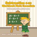 Subtraction 0-20 Workbook Math Essentials - Children's Arithmetic Books af Bobo's Little Brainiac Books